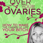 Getting over your ovaries by Lisa Jey Davis ebooksm