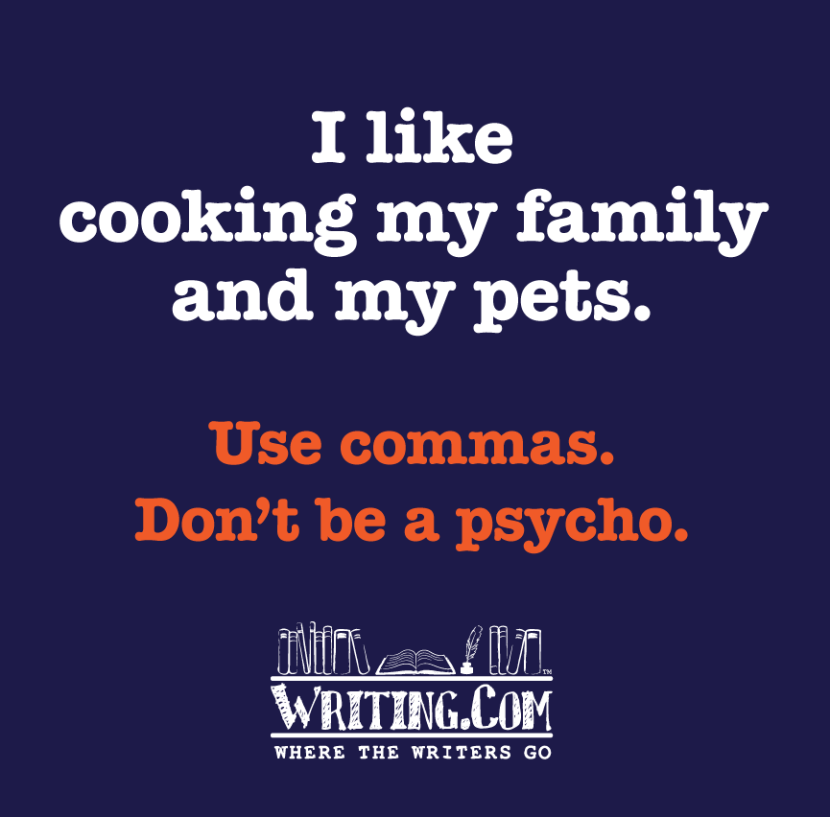 Don't be a psycho. Use commas. | Ms. Cheevious in Hollywood